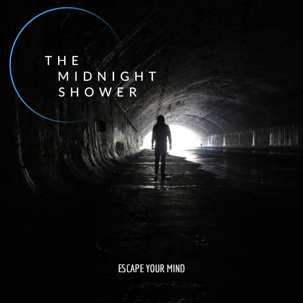 The Midnight Shower - Escape Your Mind