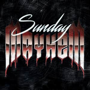 Sunday Mayhem - Sunday Mayhem