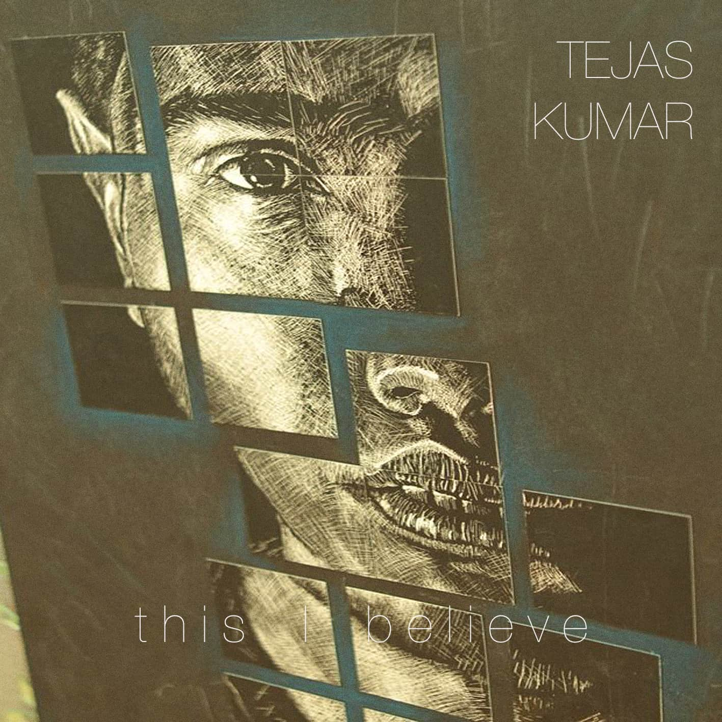 Tejas Kumar, This I Believe